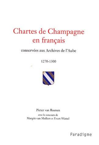 Chartes de Champagne en français conservées aux archives de l'Aube 1270-1300