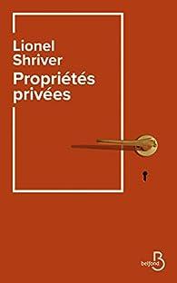 Propriétés privées par Lionel Shriver