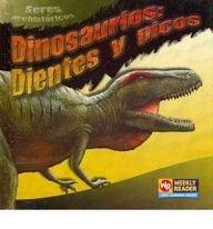 Dinosaurios Dientes y picos / Dinosaur Teeth and Beaks (Seres prehistoricos / Prehistoric Creatures) por Joanne Mattern