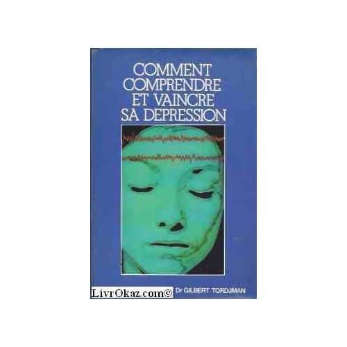 Comment comprendre et vaincre sa dépression (Club pour vous Hachette)