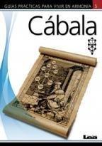 Descargar Libro Cabala / Qabalah (Guias Practicas Para Vivir En Armonia) de Josefina Segno