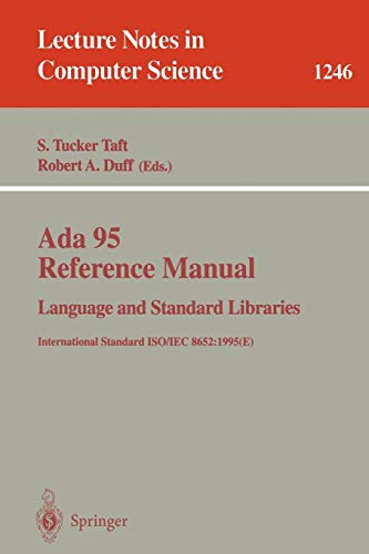 Ada 95 Reference Manual. Language and Standard Libraries: International Standard ISO/IEC 8652:1995 (E) (Lecture Notes in Computer Science, Band 1246) (Tucker Programmiersprachen)