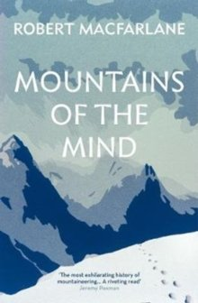 Mountains of the Mind: a History of a Fascination of Macfarlane, Robert on 01 July 2008