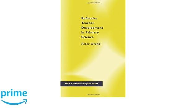 Reflective Teacher Development in Primary Science