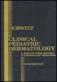 Clinical Pediatric Dermatology: A Textbook of Skin Disorders of Childhood and Adolescence 2nd Edition by Hurwitz MD, Sidney (1993) Hardcover
