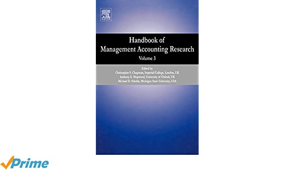 Handbook of Management Accounting Research: 2 (Handbooks of Management Accounting Research)