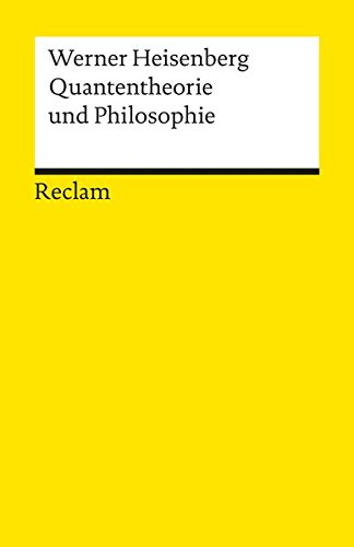Quantentheorie und Philosophie (Reclams Universal-Bibliothek)