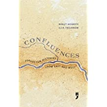 Confluences Forgotten Histories from East and West