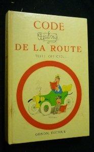 Code de la route. texte officiel et complet. illustrations en couleurs de dubout. par Dubout .