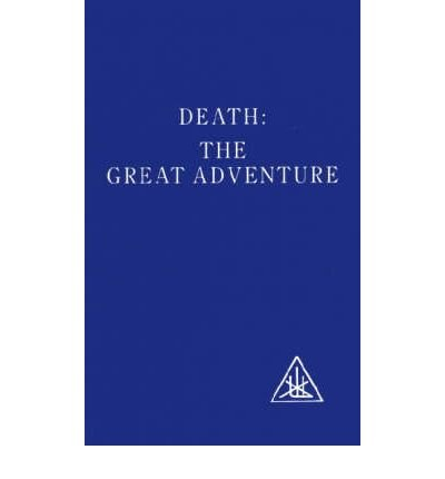 Death The Great Adventure by Bailey, Alice A. ( Author ) ON Aug-01-1985, Paperback