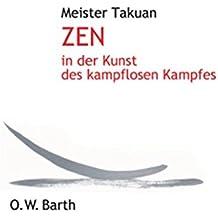 Zen in der Kunst des kampflosen Kampfes