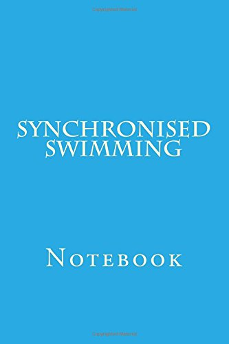 Synchronised Swimming: Notebook