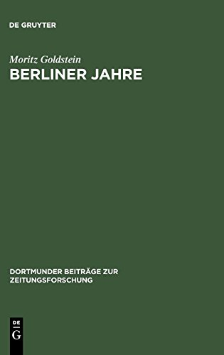 Berliner Jahre: Erinnerungen 1880 - 1933 (Dortmunder Beiträge zur Zeitungsforschung, Band 25)