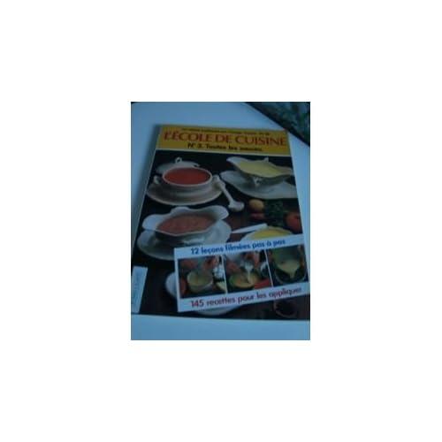 L'école De Cuisine - N°3 Toutes Les Sauces