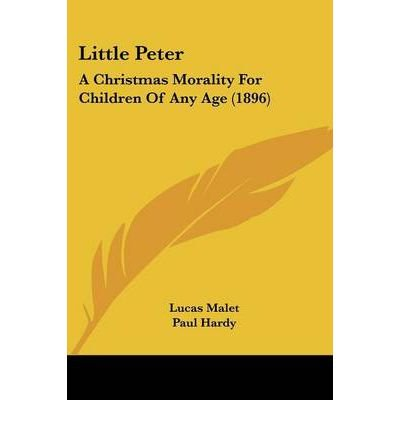 Little Peter: A Christmas Morality for Children of Any Age (1896) (Paperback) - Common