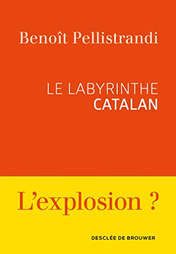 Le labyrinthe catalan par  Benoît Pellistrandi
