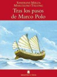 Biblioteca Teide 019 - Tras los pasos de Marco Polo -Sandrine Mirza y Marcelino Truong- - 9788430760480