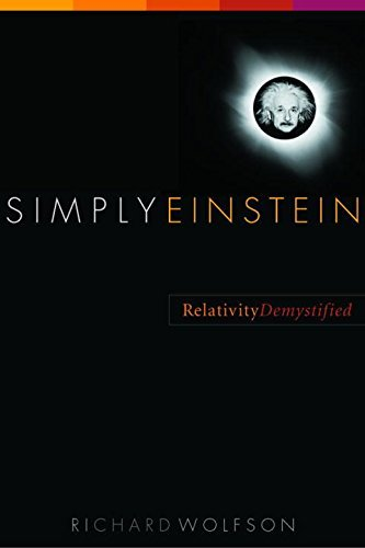 Simply Einstein: Relativity Demystified by Richard Wolfson (2004-01-20)