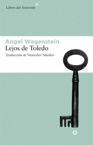 Lejos de Toledo (Libros del Asteroide) por Angel Wagenstein