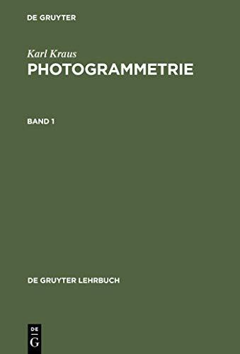 Photogrammetrie: Geometrische Informationen aus Photographien und Laserscanneraufnahmen (De Gruyter Lehrbuch)