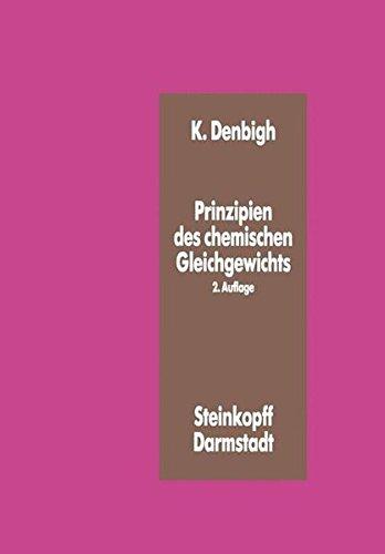 Prinzipien des chemischen Gleichgewichtes: Eine Thermodynamik für Chemiker und Chemie-Ingenieure (German Edition)