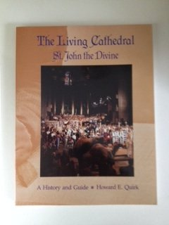 the-living-cathedral-st-john-the-divine-a-history-and-guide