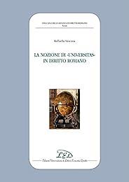 La Nozione di Universitas in Diritto Romano