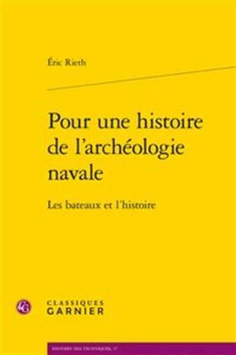 Pour une histoire de l'archéologie navale : Les bateaux et l'histoire