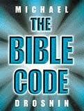 The Bible Code by Michael Drosnin (1997-05-30) - Michael Drosnin