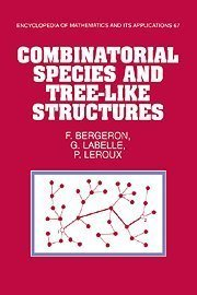 Combinatorial Species and Tree-like Structures (Encyclopedia of Mathematics and its Applications) by François Bergeron (1997-11-13)