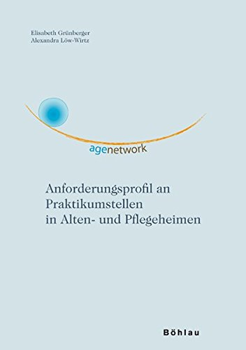 Age-Network: Anforderungsprofil an Praktikumsstellen in Alten- und Pflegeheimen
