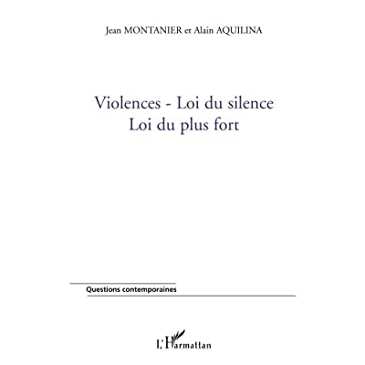 Violences-Loi du silence: Loi du plus fort