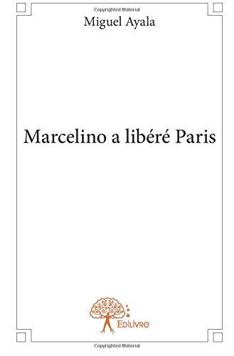 Marcelino a libéré Paris por Miguel Ayala