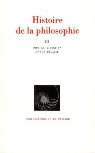 Histoire de la philosophie, tome 3 : Du XIXe siècle à nos jours par Yvon Belaval