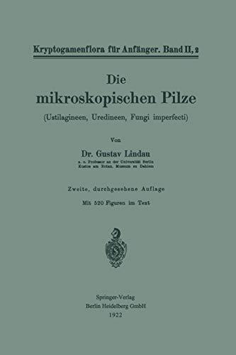 Die mikroskopischen Pilze: Ustilagineen, Uredineen, Fungi imperfecti (Kryptogamenflora für Anfänger (2, 2))