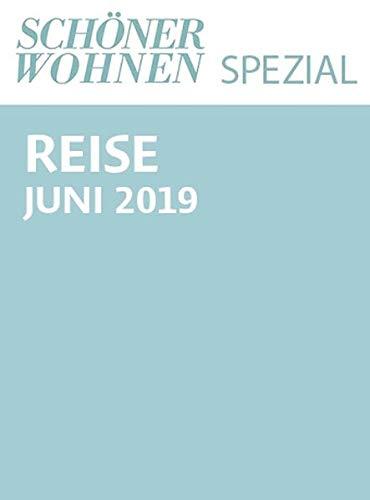 Schöner Wohnen Spezial Nr. 2/2019: Reise