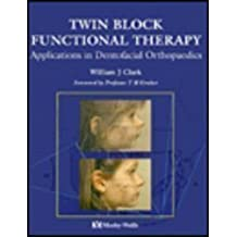 Twin-Block Functional Therapy: Applications in Dentofacial Orthopaedics