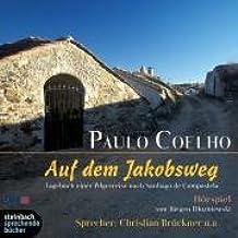 Auf dem Jakobsweg. Tagebuch einer Pilgerreise nach Santiago de Compostela. Hörspiel. 2 CDs