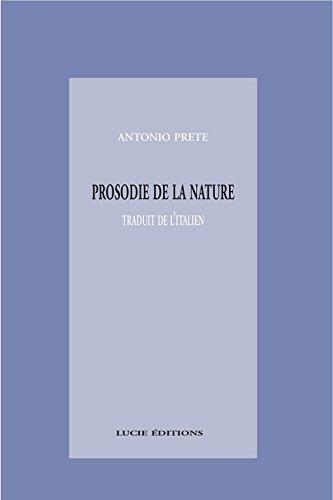 Prosodie de la nature: fragments d'une physique poétique (Essais Art et Lettres) (French Edition)