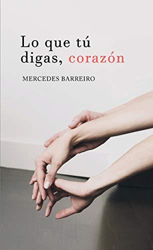 Lo que tú digas, corazón (Spanish Edition)