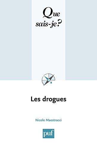 Les drogues: « Que sais-je ? » n° 1514 par Nicole Maestracci