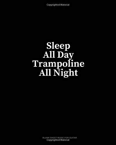 Sleep All Day Trampoline All Night: Blank Sheet Music for Guitar por Minkyo Press