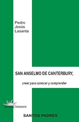 San Anselmo de Canterbury: Creer para conocer y comprender (Santos Padres)