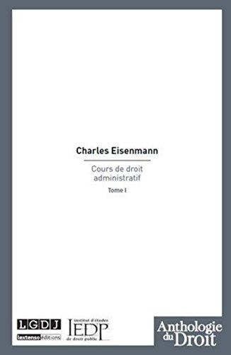 Cours de droit administratif Tome 1 par Charles Eisenmann