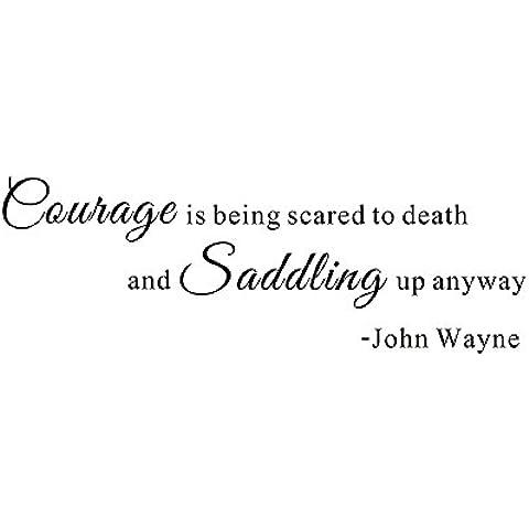 Coraggio viene spaventato a morte e Saddling Up comunque John Wayne Cowboy occidentale cavallo casa famiglia scritta da parete rimovibile decalcomanie trasferimento parole