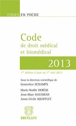 Code de droit médical et biomédical par Geneviève Schamps, Marie-Noëlle Derèse, Jean-Marc Hausman, Anne-Cécile Squifflet