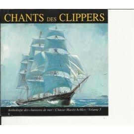 Au temps des Clippers: Chants des marins francais , anglais et américains Marine Clipper