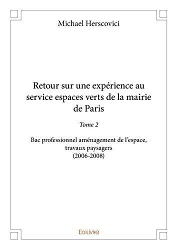 4c8e4938a422d Retour sur une expérience au service espaces verts de la mairie de Paris -  Tome 2