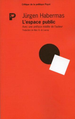 L'espace public : Archéologie de la publicité comme dimension constitutive de la société bourgeoise par Jürgen Habermas