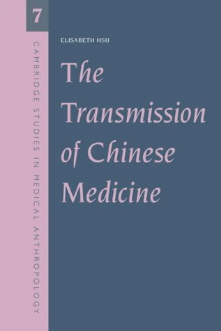 The Transmission Chinese Medicine (Cambridge Studies in Medical Anthropology) by Hsu (2008-01-12)